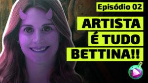 SECRETLAB #02 – ARTISTA É TUDO BETTINA!